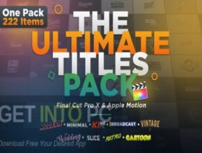 VideoHive The Ultimate Titles Pack – Final Cut Pro X & Apple Motion Download