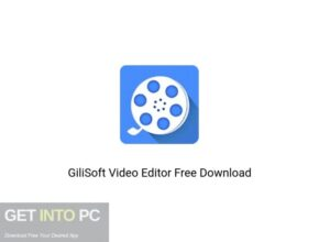 GiliSoft Video Editor Latest Version Free Download