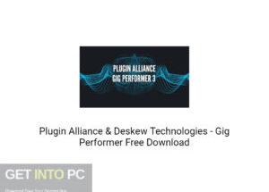 Plugin Alliance & Deskew Technologies – Gig Performer Free Download