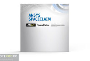 ANSYS SpaceClaim 2021 Free Download