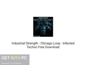Industrial Strength – Chicago Loop – Infected Techno Free Download