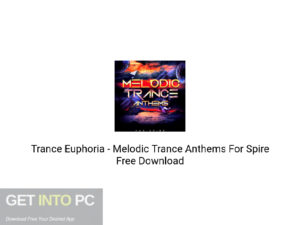Trance Euphoria – Melodic Trance Anthems For Spire Free Download